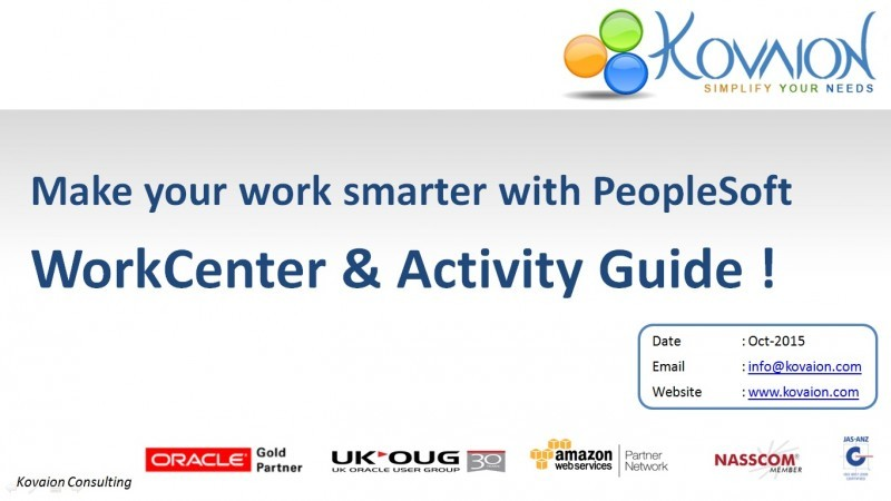 Webinar : Make your work smarter with PeopleSoft Workcenter and Activity Guide!