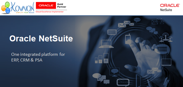 Oracle NetSuite : One Integrated Platform for ERP, CRM and PSA