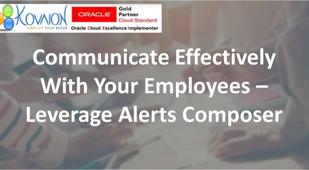Communicate Effectively With Your Employees – Leverage Alerts Composer