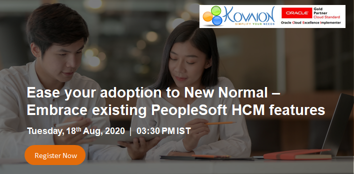 Ease your adoption to New Normal with Oracle PeopleSoft HCM latest features