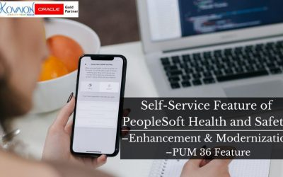 Self-Service Feature of PeopleSoft Health and Safety – Enhancement & Modernization – PUM 36 Feature